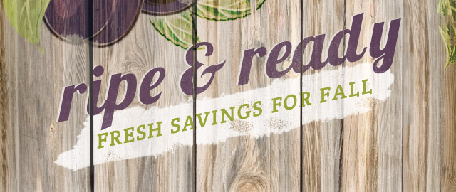 Fresh Savings for Fall