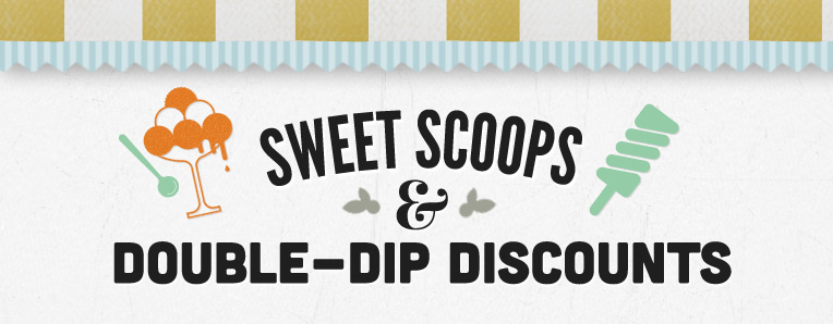 Sweet Scoops & Double-Dip Discounts