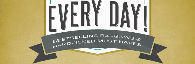 Bestselling Bargains & Handpicked Must Haves