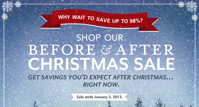Shop our Before & After Christmas Sale