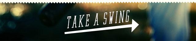 Take a Swing