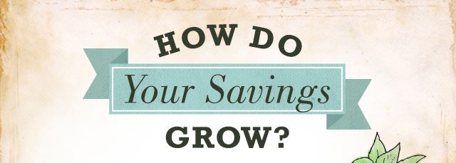 How Do Your Savings Grow?