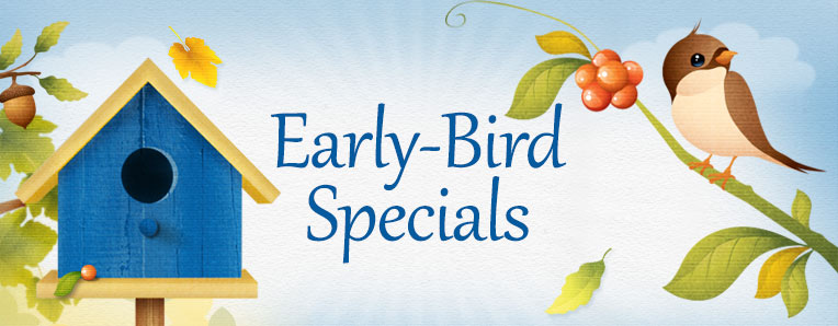 Early-Bird Specials