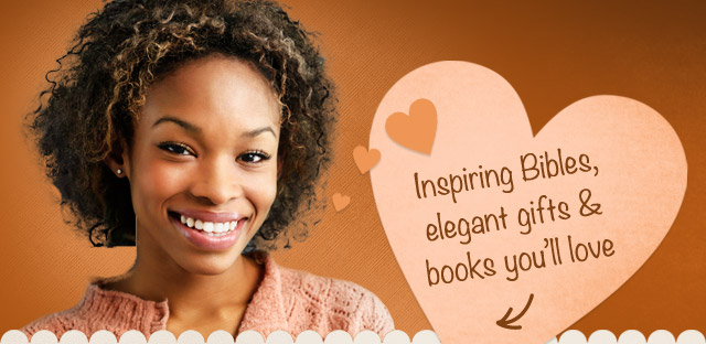 Inspiring bibles, elegant gifts, & books you'll love