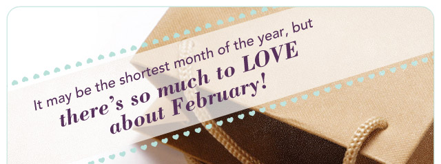What we Love about February