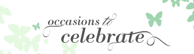 occasions to celebrate