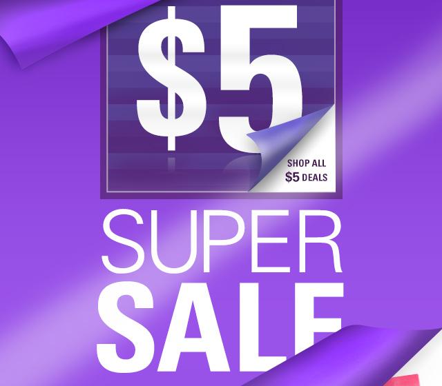 $5 Super Sale