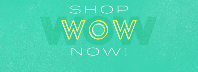 Shop WOW Now!