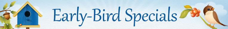 Early Bird Savings