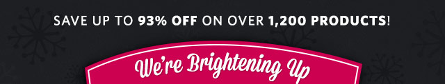 Save up to 93% off on over 1,200 products!