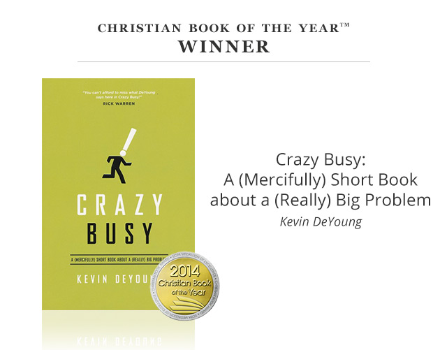 Christian Book of the Year Winner - Crazy Busy: A (Mercifully) Short Book about a (Really) Big Problem
