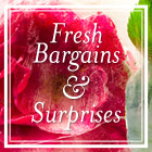 Fresh Bargains & Surprises