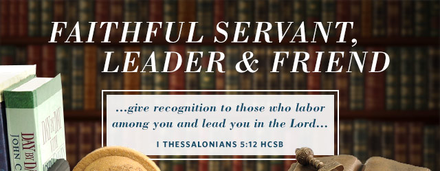 Faithful Servant, Leader & Friend