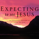 Expecting to See Jesus