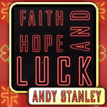 Faith, Hope and Luck