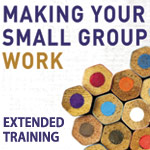 making Your Small Group Work--Extended Edition
