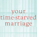 Your Time Starved Marriage