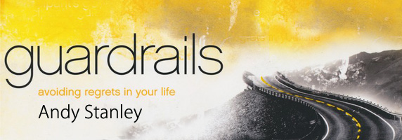 Guardrails: Avoiding Regrets in Your Life