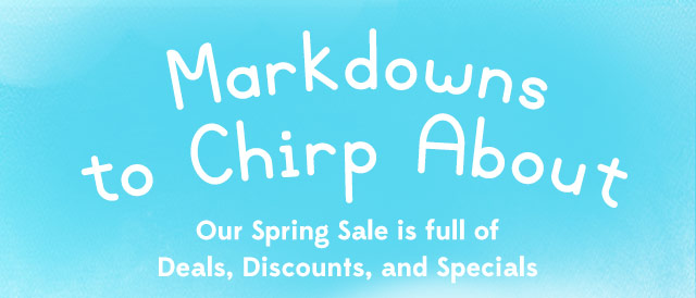 Markdowns to Chirp About