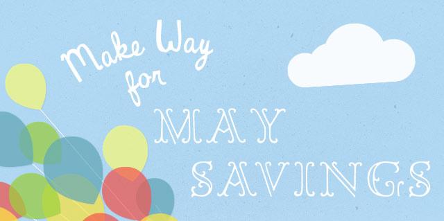Make Way for May Savings