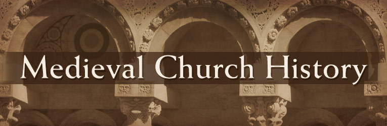 Medieval Church History