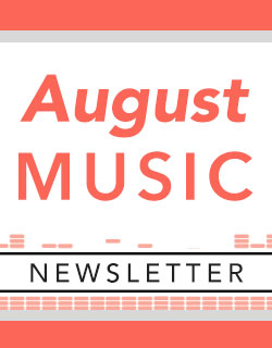 August Music Newsletter