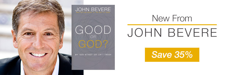 Good or God? by John Bevere