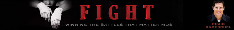 Fight: Winning the Battles That Matter Most, DVD Curriculum Kit, by Craig Groeschel