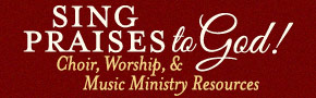 Choir, Worship, & Music Ministry Resources