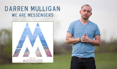 Darren Mulligan- We Are Messengers