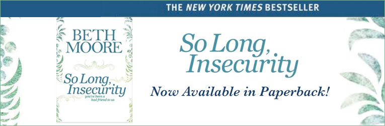 So Long Insecurity (Paperback Edition), by Beth Moore