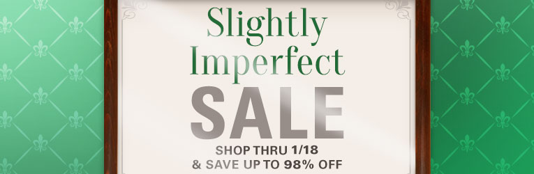 Slightly Imperfect Sale