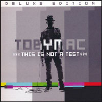 TobyMac- This Is Not A Test