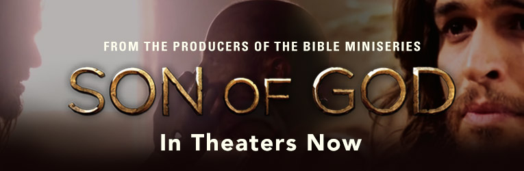 Son of God -  In Theaters February 28th, 2014