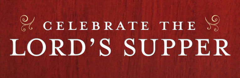 Celebrate The Lord's Suppler