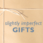 Slightly Imperfect Gifts