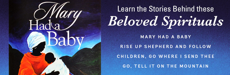 Mary Had a Baby, An Advent Bible Study Based on African American Spirituals, by Cheryl Kirk-Duggan