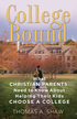 College Bound: What Christian Parents Need to Know About Helping their Kids Choose a College - eBook
