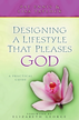 Designing a Lifestyle that Pleases God: A Practical Guide - eBook