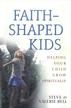 Faith-Shaped Kids: Helping Your Child Grow Spiritually - eBook