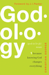 Godology: Because Knowing God Changes Everything - eBook