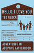 Hello, I Love You: Adventures in Adoptive Fatherhood - eBook
