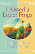 I Kissed a Lot of Frogs: But the Prince Hasn't Come - eBook