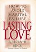 Lasting Love: How to Avoid Marital Failure - eBook