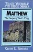 Matthew- Teach Yourself the Bible Series: Gospel of God's King - eBook