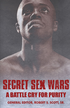 Secret Sex Wars: A Battle Cry for Purity - eBook