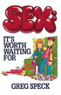 Sex: It's Worth Waiting For - eBook