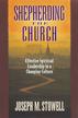 Shepherding the Church: Effective Spiritual Leadership in a Changing Culture - eBook