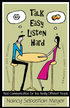 Talk Easy, Listen Hard: Real Communication for Two Really Different People - eBook