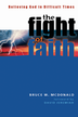 The Fight of Faith: Believing God in Difficult Times - eBook